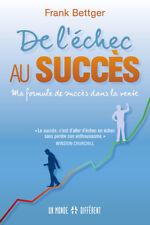 DE L'ECHEC AU SUCCES - FORMULE DE SUCCES DANS LA VENTE - FRANK BETTGER