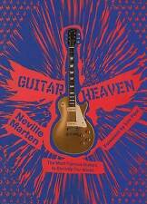 Guitar Heaven: The Most Famous Guitars to Electrify Our World by Neville Marten