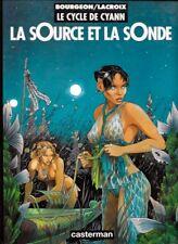 Bourgeon/Lacroix . LE CYCLE DE CYANN . LA SOURCE ET LA SONDE . Edition originale