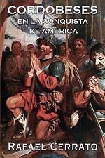 Cordobeses : En la Conquista de América by Rafael Cerrato (2017, Paperback)