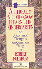 All I Really Need to Know I Learned in Kindergarten by Robert Fulghum/Paperback