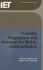 Propagation and Antennas for Mobile Communications by Vaughan, Rodney