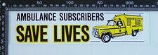 VINTAGE AMBULANCE SUBSCRIBERS SAVE LIVES VICTORIA ADVERTISING BUMPER  STICKER