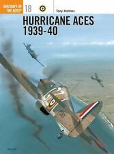 Aircraft of the Aces: Hurricane Aces 1939-40 18 by Tony Holmes (1998, Paperback)