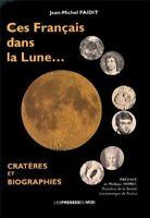 LIVRE astronomie télescope Ces Français dans la lune ASTRONAUTE COSMONAUTE