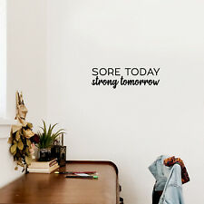 Vinyl Wall Art Decal - Sore Today Strong Tomorrow - 6* x 20* - Trendy