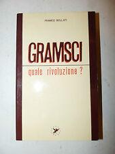 Franco Bollati: GRAMSCI quale rivoluzione? 1988 con dedica autografa autore RARO
