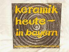 Nachschlagewerk - Keramik heute in Bayern - Mit Signaturen - Tolle Künstler TOP