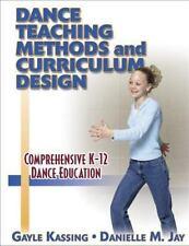 Dance Teaching Methods and Curriculum Design, Danielle M. Jay, Gayle Kassing, Go