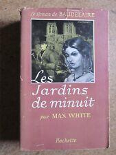 LE ROMAN DE BAUDELAIRE ..LES JARDINS DE MINUIT ..MAX WHITE