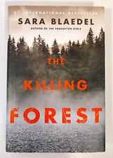 The Killing Forest by Sara Blaedel (Author of The Forgotten Girls) FIRST EDITION