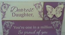 """DEAREST DAUGHTER YOU'RE ONE IN A MILLION PROUD OF YOU"" TIMBER TABLE TOP SIGN BN"