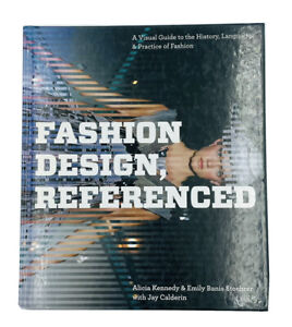 Fashion Design, Referenced: A Visual Guide to the History, Language & Practice