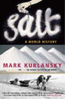 Salt: A World History by Mark Kurlansky (Paperback, 2003)