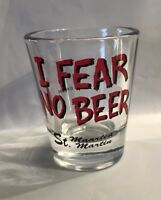 Shot Glass -  Caribbean St. Maarten!  I fear no beer Shotglass
