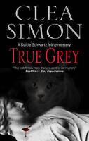 Simon, Clea, True Grey (Dulcie Schwartz Mysteries), Very Good Book