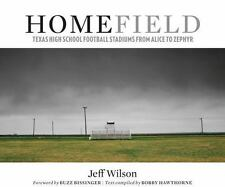Home Field : Texas High School Football Stadiums from Alice to Zephyr (2010,...