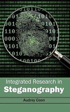 Integrated Research in Steganography (2015, Hardcover)