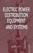 Electric Power Distribution Equipment and Systems by T. A. Short
