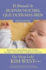 Buenas noches, que duermas bien: un manual para ayudar a tus hijos a dormir b...