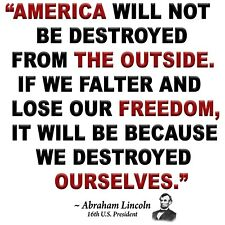 Conservative  QUOTE LINCOLN AMERICA DESTROYED OURSELVES Political Shirt