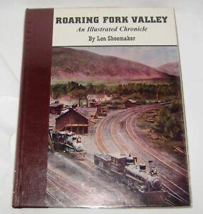 Roaring Fork Valley An Illustrated Chronicle Len Shoemaker Sundance 1979