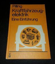 Kraftfahrzeugelektrik - eine Einführung. Pilling, Peter: