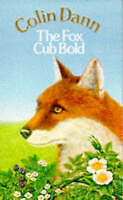 The Fox Cub Bold (Farthing Wood), By Dann, Colin,in Used but Acceptable conditio