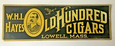 """Advertising Sign  W. H. I. """"Hayes Old Hundred Cigars"""" Lowell, Mass."""