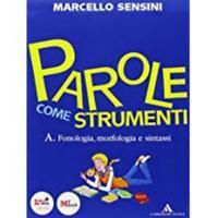 PAROLE COME STRUMENTI A + B, Sensini, A. MONDADORI, cod. 9788824730716