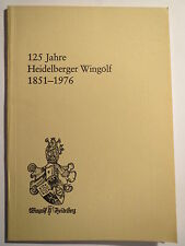 Heidelberg - 125 Jahre Heidelberger Wingolf - 1851-1976 / Studentika