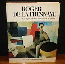 ROGER DE LA FRESNAYE WITH A CATALOGUE RAISONNE BY GERMAIN SELIGMAN LIMITED ED HC