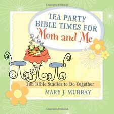 Tea Party Bible Times for Mom and Me: Fun Bible St