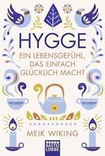 Hygge - ein Lebensgefühl, das einfach glücklich macht - M. Wiking (29.06.2018,TB