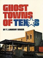 Ghost Towns of Texas by Baker, T. Lindsay