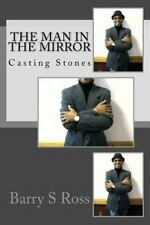 The Man in the Mirror : Casting Stones by Barry Ross (2014, Paperback)