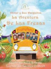 Oliver y Sus Ameguitos la Aventura de Las Fresas by Nydia Kastre (2014,...