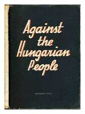 Against the Hungarian People