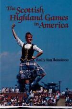 Scottish Highland Games in America by Emily Ann Donaldson (1999, Paperback)