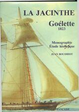La Jacinthe Goélette 1823 Monographie - Etudes historique  J Boudriot 1989