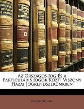 Az Országos Jog És a Particuláris Jogok Közti Viszony Hazai Jogrendszerünkben (H