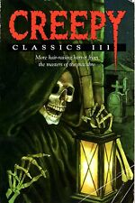 Creepy Classics III: More Hair-Raising Horror from the Masters of the Macabre
