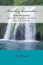 Sen'ales y Maravillas Revelaciones : En la Tierra Como en el Cielo by Bill...