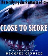 Close to Shore: The Terrifying Shark Attacks of 1916 (Bccb Blue Ribbon-ExLibrary