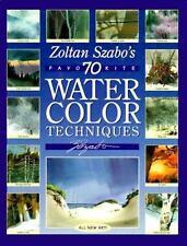 Zoltan Szabo's 70 Favorite Watercolor Techniques, Zoltan Szabo, Very Good Book