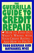The Guerrilla Guide to Credit Repair: How to Find out Whats Wrong with Your Cre