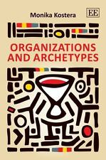 Organizations and Archetypes Kostera 2012 Hardcover business management economic