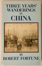 Three Years' Wanderings in China by Robert Fortune (Paperback)