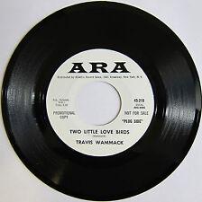 TRAVIS WAMMACK: Two Little Love Birds / Don't Cry No More - M- R&R Promo Ara