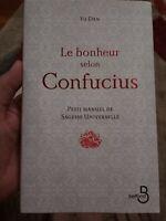 Le Bonheur Selon Confucius: Petit Manuel de Sagesse Universelle